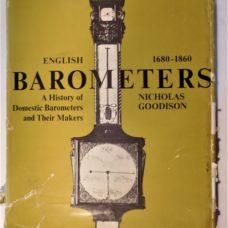 NIcholas Goodison: ENGLISH  BAROMETERS 1680-1860